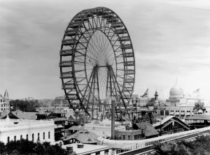 The original, built for the Columbian Exposition, Chicago, 1893