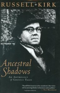 russell kirk ancestral shadows