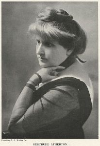 Gertrude Atherton, probably thinking how nice you'd look as a corpse